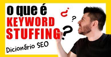 O que é keyword stuffing