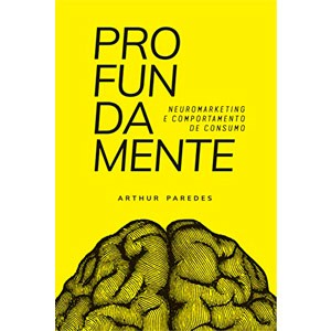 Profundamente neuromarketing e comportamento de consumo eBook Kindle